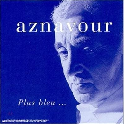 Charles Aznavour - Plus Bleu...