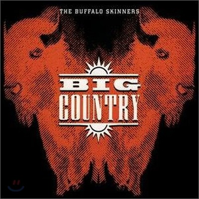 Big Country - Buffalo Skinners
