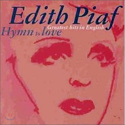Edith Piaf - Hymn To Love