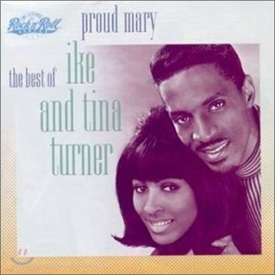 Ike & Tina Turner - Proud Mary: Best Of