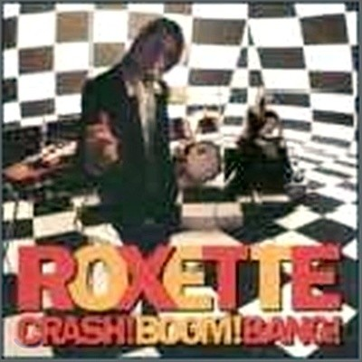 Roxette - Crash!Boom!Bang!