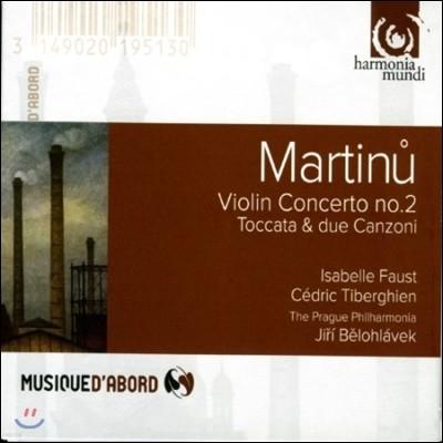 Jiri Belohlavek / Isabelle Faust 마르티누: 바이올린 협주곡 2번, 세레나데 2번, 토카타와 2개의 깐소네 (Martinu: Violin Concerto, Toccata & Due Canzoni) 이자벨 파우스트, 이르지 벨로흘라베크