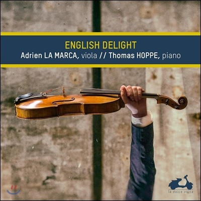 Adrien la Marca 영국의 비올라 작품집 - 존 다울랜드 / 브리튼 / 본 윌리엄스 / 헨리 퍼셀 외 (English Delight - John Dowland / Britten / Vaughan Williams / Henry Purcell)