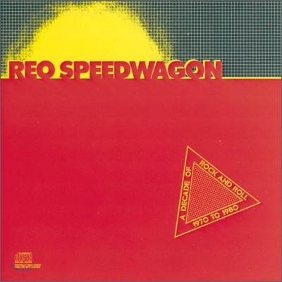 Reo Speedwagon - Decade Of Rock & Roll 1970 To 1980