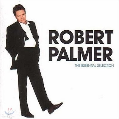 Robert Palmer - Essential Selection