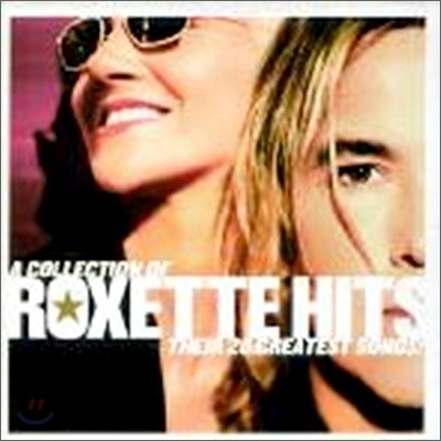 Roxette - Hits : A Collection Of Their 20 Greatest Songs (Ltd. Edition)