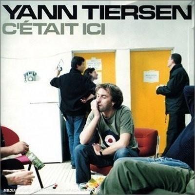 Yann Tiersen - C'etait Ici