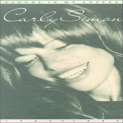 Carly Simon - Clouds In My Coffee 1965-1995