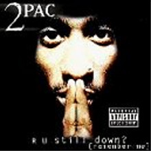 2 Pac - R U Still Down? (Remember Me)