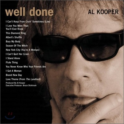 Al Kooper - Rare & Well Done: Greatest And Most Obscure Recordings 1964-2001