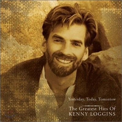 Kenny Loggins - Yesterday, Today, Tomorrow : Greatest Hits