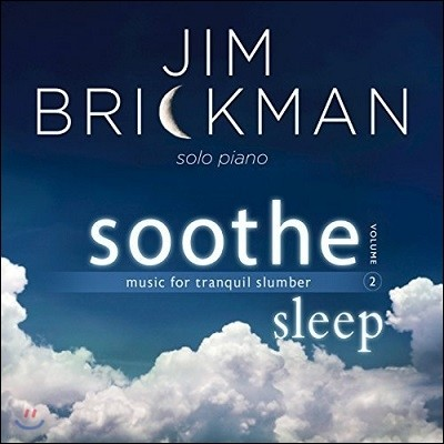 Jim Brickman (짐 브릭만) - Soothe 2: Sleep - Music for Tranquil Slumber