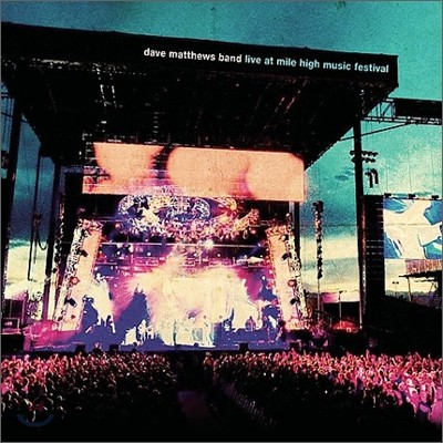 Dave Matthews Band - Live At Miles High Music Festival
