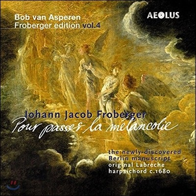 Bob van Asperen 프로베르거 에디션 4집: 베를린 필사본집 (Johann Jacob Froberger Edition Vol.4) 밥 판 아스페렌