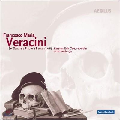 Karsten Erik Ose 베라치니: 리코더와 바소 콘티누오를 위한 소나타 (Francesco Maria Veracini: Sei Sonate A Flauto E Basso)