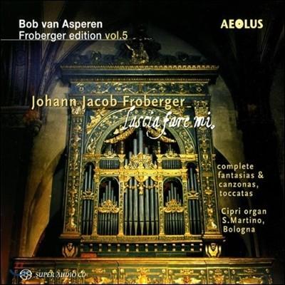 Bob van Asperen 프로베르거 에디션 5집:  판타지아와 칸초나, 토카타 전곡 (Johann Jacob Froberger Edition Vol.5) 밥 판 아스페렌