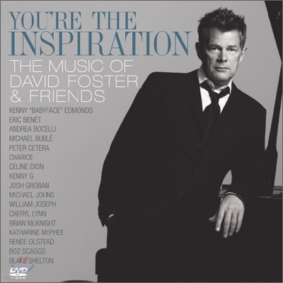 David Foster & Friends - You're The Inspiration: The Music Of David Foster And Friends