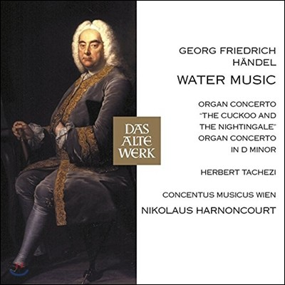 Nikolaus Harnoncourt 헨델: 수상음악, 오르간 교향곡 '뻐꾸기' (Handel: Water Music, Organ Concerto 'The Cuckoo and the Nightingale') 니콜라우스 아르농쿠르, 콘첸투스 무지쿠스 빈
