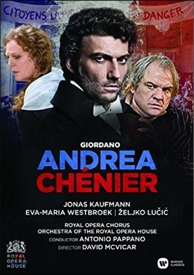 Jonas Kaufmann / Antonio Pappano 지오르다노: 안드레아 셰니에 (Umberto Giordano: Andrea Chenier) 요나스 카우프만, 에바-마리아 베스트브�p, 안토니오 파파노
