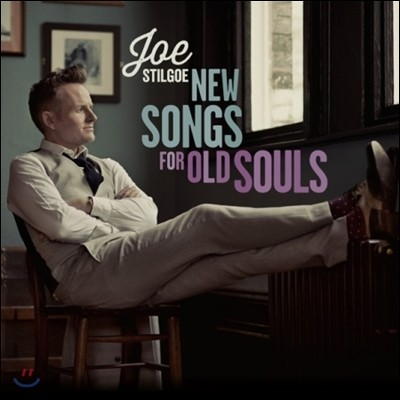 Joe Stilgoe (조 스틸고) - New Songs For Old Souls