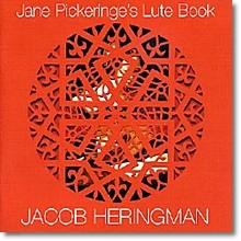 Jacob Heringman 제인 피커린지: 류트 북 (Jane Pickeringe's Lute Book)