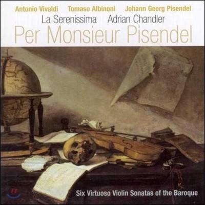 La Serenissima 피젠델을 위한 음악 - 6개의 비르투오조 바이올린 소나타 (Per Monsieur Pisendel - Six Virtuoso Violin Sonatas For The Baroque)
