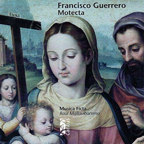 Musica Ficta 게레로: 모테트, 마니피카트 (Francisco Guerrero: Motecta)