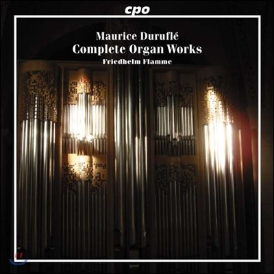 Friedhelm Flamme 모리스 뒤뤼플레: 오르간 작품 전집 (Maurice Durufle: Complete Organ Works)