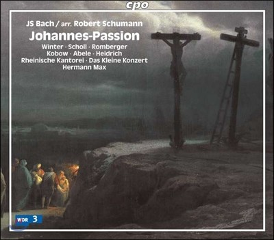 Harmann Max 바흐: 요한 수난곡 - 슈만 편곡 (Bach: Johannes Passion arranged by Schumann)