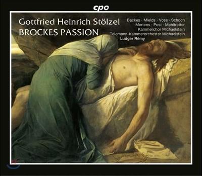 Ludger Remy 슈�p첼: 브로케스 수난곡 (Gottfried Heintich Stolzel: Brockes Passion)