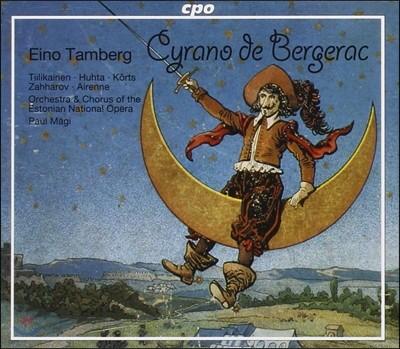 Paul Magi 탐베르그: 낭만 오페라 '시라노 드 베르쥬락' (Eino Tamberg: Cyrano de Bergerac)