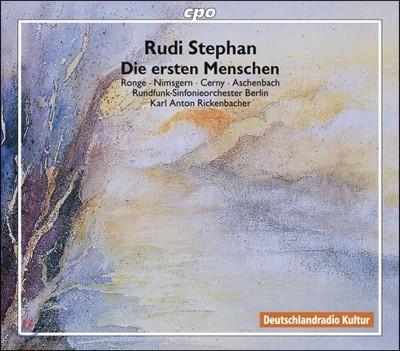 Karl Anton Rickenbacher 루디 스테판: 최초의 인간들 (Rudi Stephan: Die Ersten Menschen)