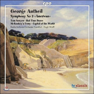 Hugh Wolff 조지 앤타일: 교향곡 3번 '아메리카' (George Antheil: Symphony No.3 'American')