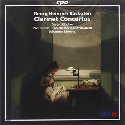 Dieter Klocker 바코펜: 클라리넷 협주곡집 (Georg Heinrich Backofen: Clarinet Concertos)
