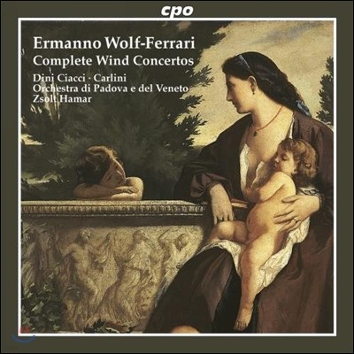 Zsolt Hamar 에르만노 볼프-페라리: 관악 협주곡 전집 (Ermanno Wolf-Ferrari: Complete Wind Concertos)