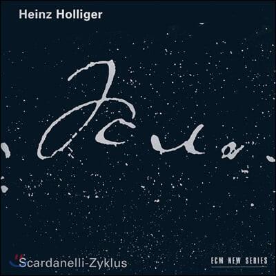 하인츠 홀리거: 스카르다넬리 사이클 (Heinz Holliger: Scardanelli-Zyklus)