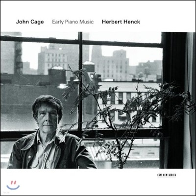 Herbert Henck 존 케이지: 초기 피아노 작품집 (John Cage: Early Piano Music)