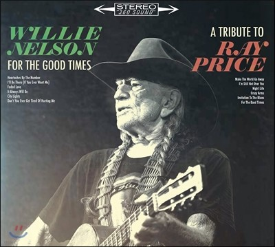 Willie Nelson (윌리 넬슨) - For The Good Times: A Tribute To Ray Price (트리뷰트 투 레이 프라이스)