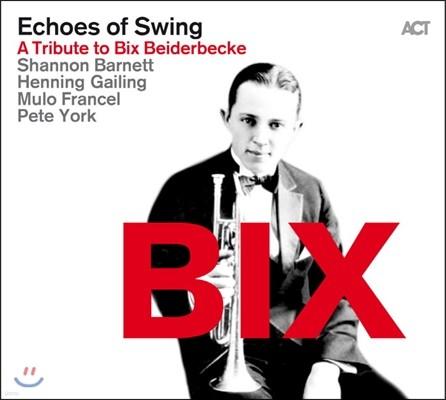 Echoes Of Swing (에코스 오브 스윙) - BIX: A Tribute To Bix Beiderbecke (트리뷰트 투 빅스 바이더벡)