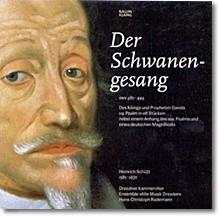 Hans-Christoph Rademann 쉬츠: 백조의 노래 (Schutz: Der Schwanengesang)