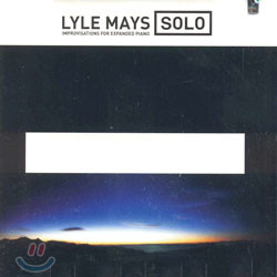 Lyle Mays - Solo/Improvisations For Expanded Piano