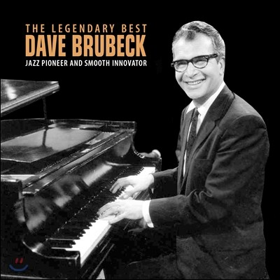 Dave Brubeck (데이브 브루벡) - The Legendary Best : Jazz Pioneer and Smooth Innovator (레전더리 베스트)