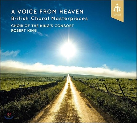 Choir of The King's Consort 천상의 목소리 - 영국 무반주 합창곡 모음집 (A Voice from Heaven - British Choral Masterpieces) 킹스 콘소트 합창단, 로버트 킹