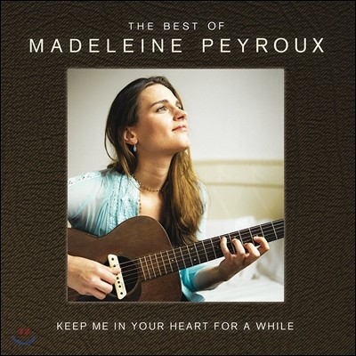 Madeleine Peyroux (마들렌느 페이루) - Keep Me In Your Heart For A While :The Best Of (베스트 앨범)