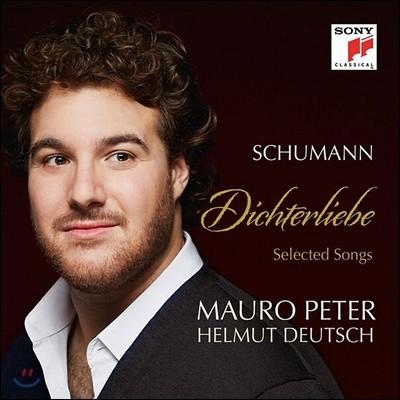 Mauro Peter 슈만: 시인의 사랑, 가곡 선곡집 (Schumann: Dichterliebe - Selected Songs) 마우로 페터, 헬무트 도이치