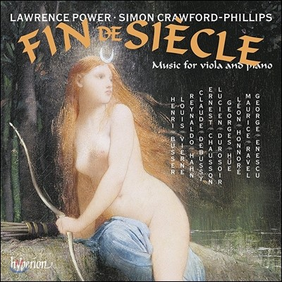 Lawrence Power 팽 드 시에클[세기말] - 비올라와 피아노를 위한 음악 (Fin De Siecle - Music For Viola And Piano: Enescu / Ravel / Chausson / Debussy / Busser)