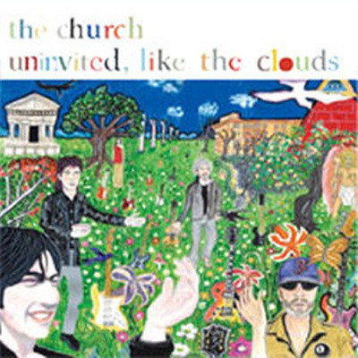Church - Uninvited Like The Clouds