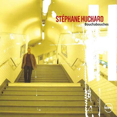 Stephane Huchard - Bouchabouches