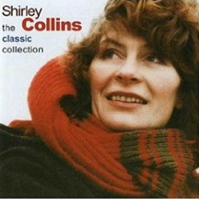 Shirley Collins - The Classic Collection