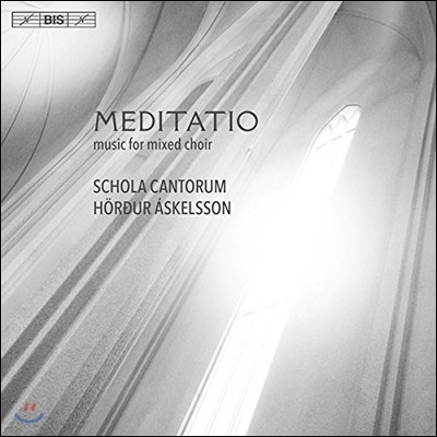 Schola Cantorum 명상 - 20-21세기 혼성 합창 음악 (Meditatio - Music for Mixed Choir: MacMillan / Tavener / Gudmundsson / Leifs / Arvo Part) 레이캬비크 스콜라 칸토룸